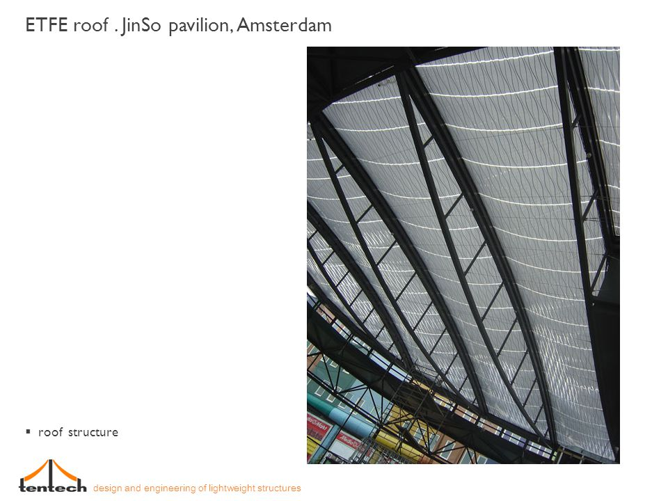 ETFE roof . JinSo pavilion, Amsterdam