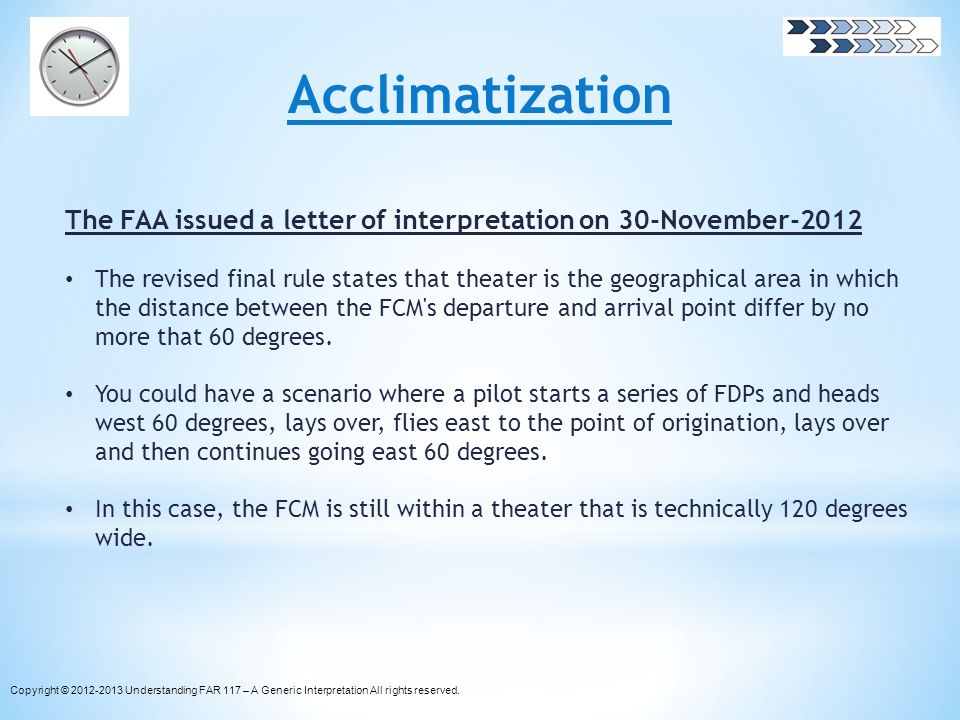 Acclimatization The FAA issued a letter of interpretation on 30-November-2012.