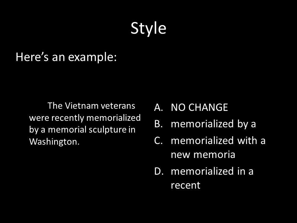 Style Here's an example: NO CHANGE memorialized by a