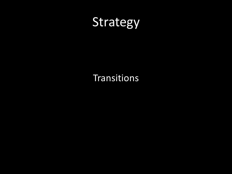 Strategy Transitions