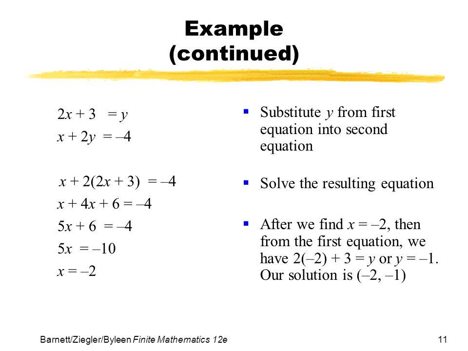 Example (continued) 2x + 3 = y x + 2y = –4 x + 2(2x + 3) = –4