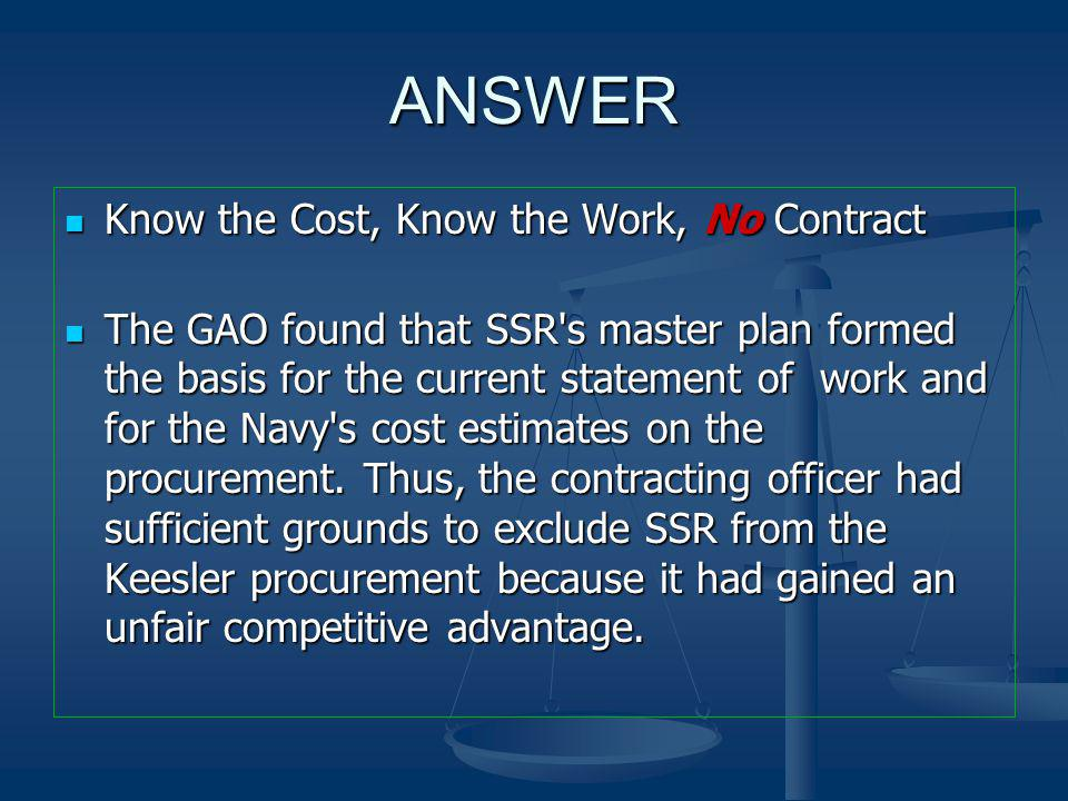 ANSWER Know the Cost, Know the Work, No Contract