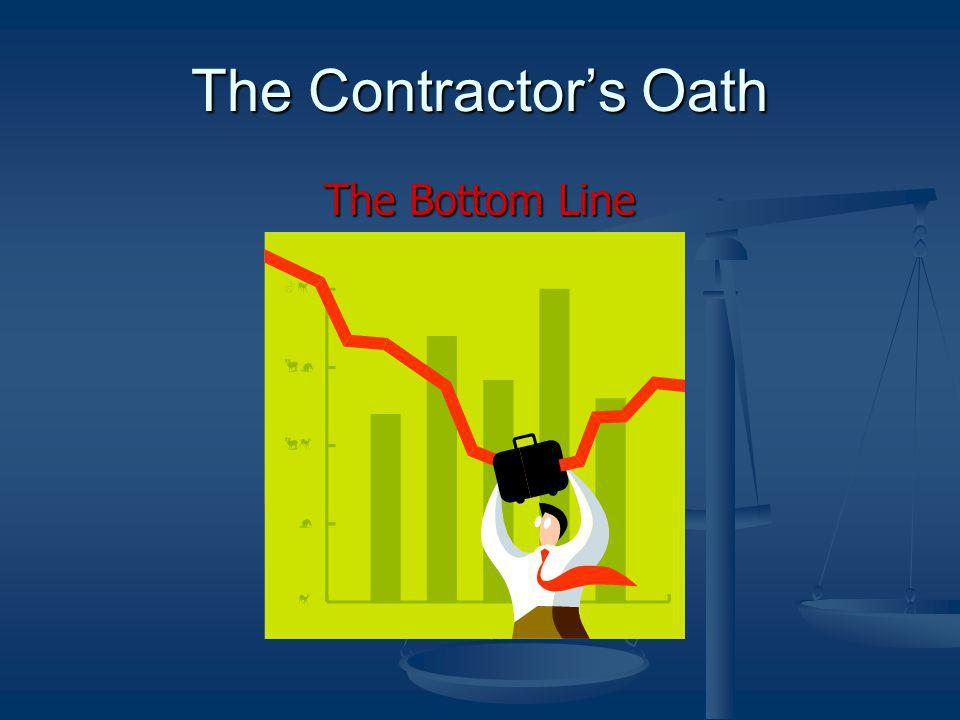 The Contractor's Oath The Bottom Line