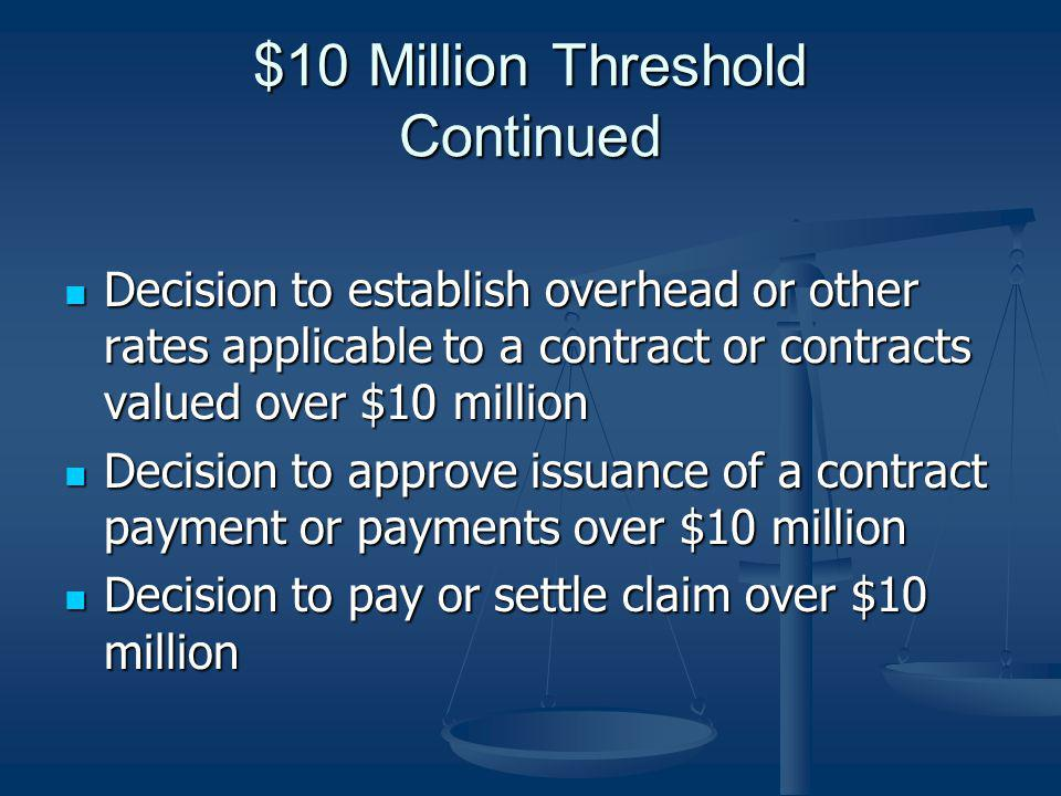 $10 Million Threshold Continued