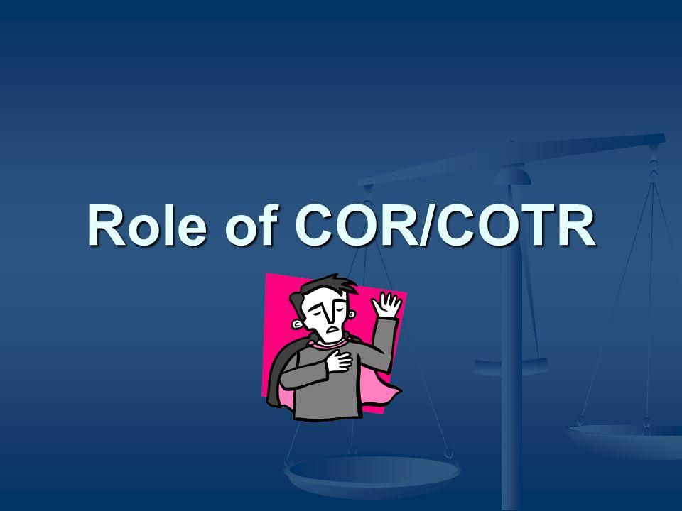 Role of COR/COTR COR is Contracting Officer Representative. The term is found in DFARS 201.602-2.