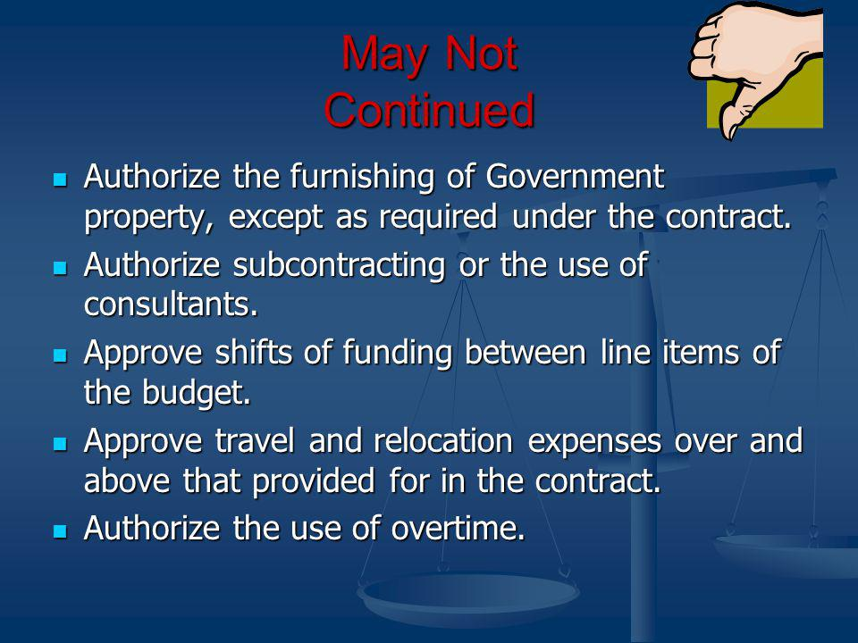May Not Continued Authorize the furnishing of Government property, except as required under the contract.