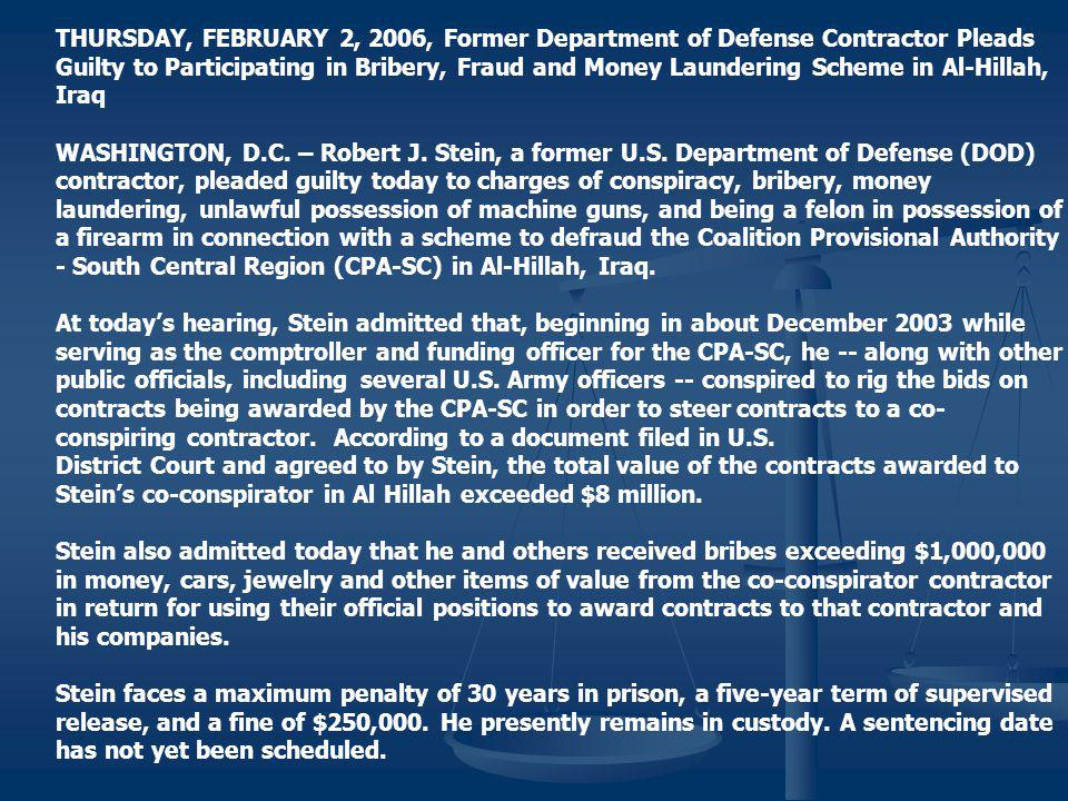 THURSDAY, FEBRUARY 2, 2006, Former Department of Defense Contractor Pleads Guilty to Participating in Bribery, Fraud and Money Laundering Scheme in Al-Hillah, Iraq