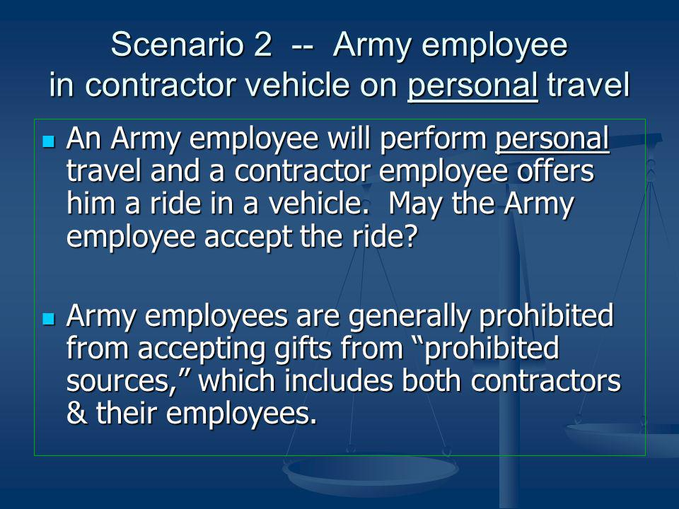 Scenario 2 -- Army employee in contractor vehicle on personal travel