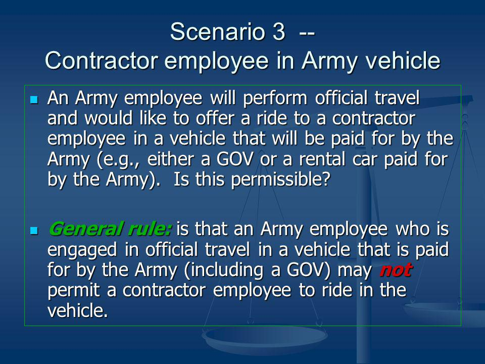 Scenario 3 -- Contractor employee in Army vehicle
