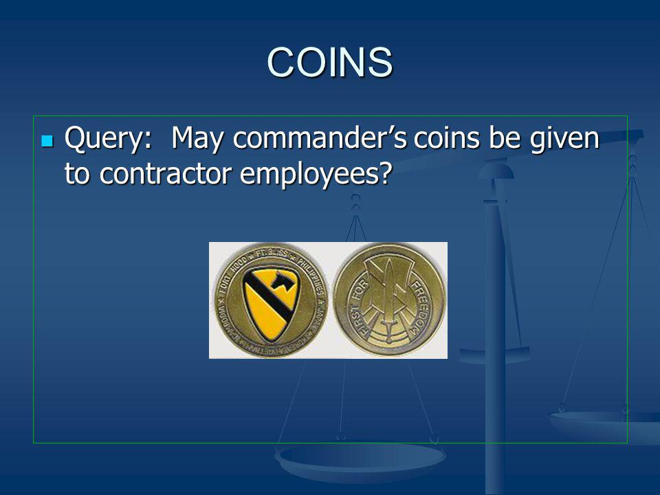 COINS Query: May commander's coins be given to contractor employees