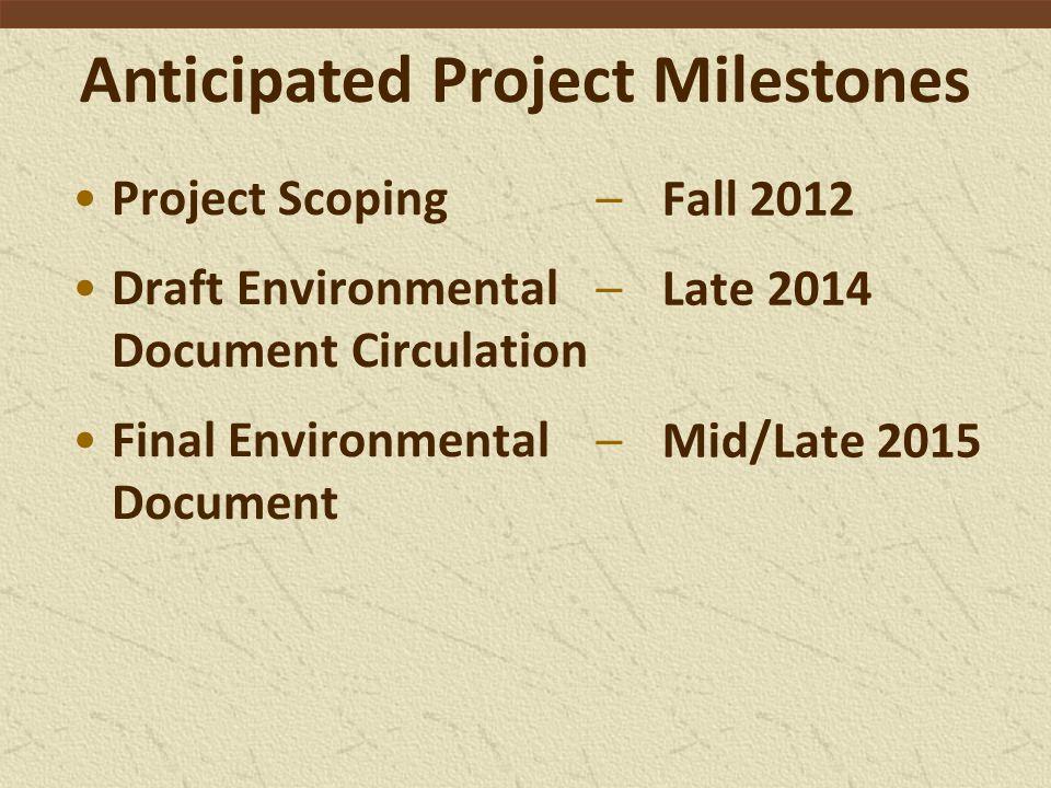Anticipated Project Milestones