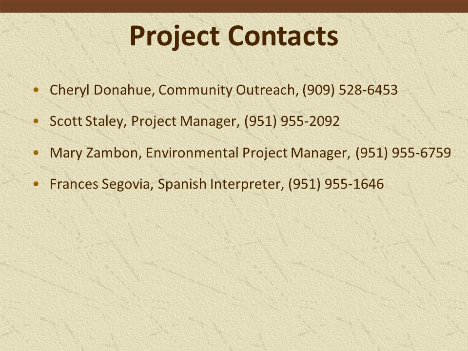 Project Contacts Cheryl Donahue, Community Outreach, (909)
