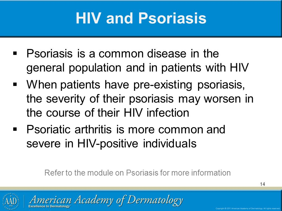 Refer to the module on Psoriasis for more information