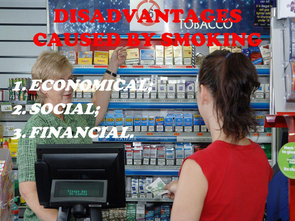 DISADVANTAGES CAUSED BY SMOKING