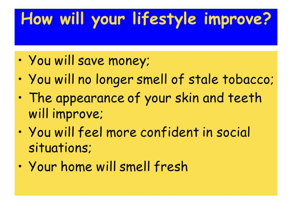 How will your lifestyle improve