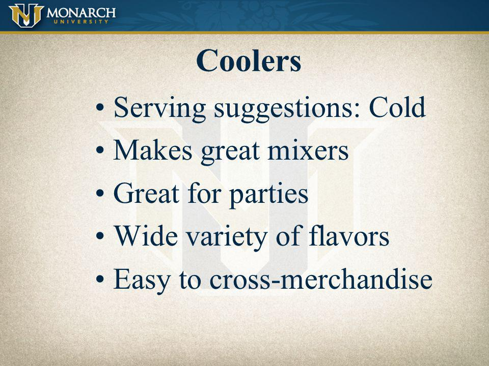 Coolers Serving suggestions: Cold Makes great mixers Great for parties