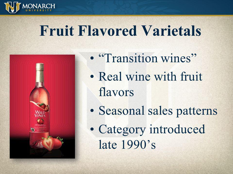 Fruit Flavored Varietals