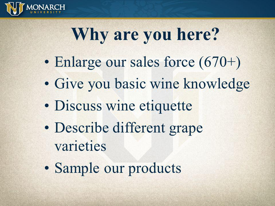 Why are you here Enlarge our sales force (670+)