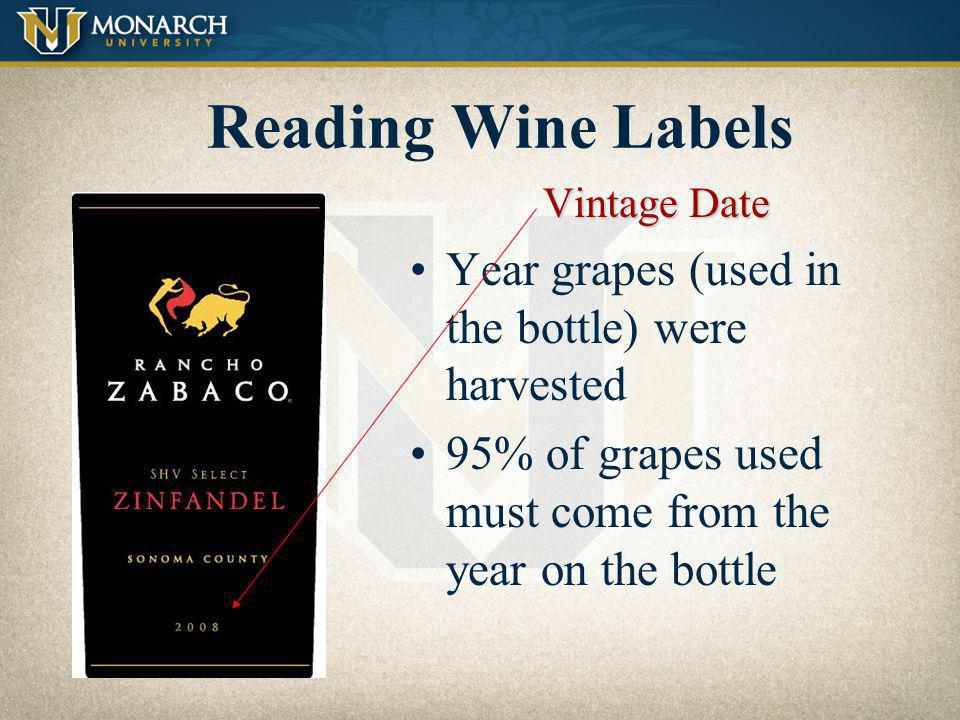 Reading Wine Labels Year grapes (used in the bottle) were harvested