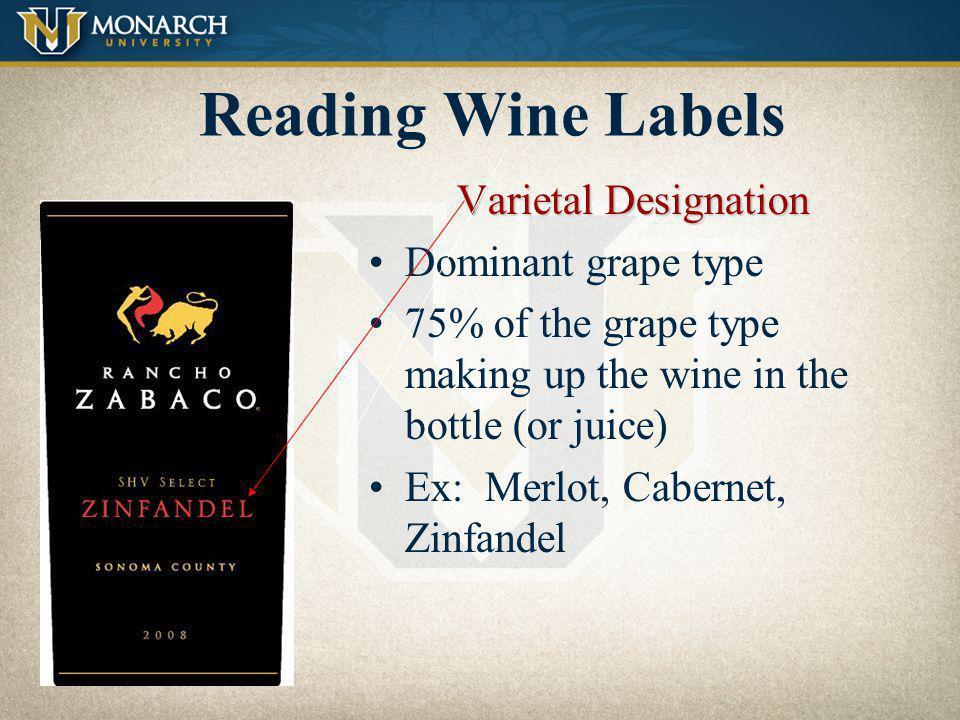 Reading Wine Labels Varietal Designation Dominant grape type