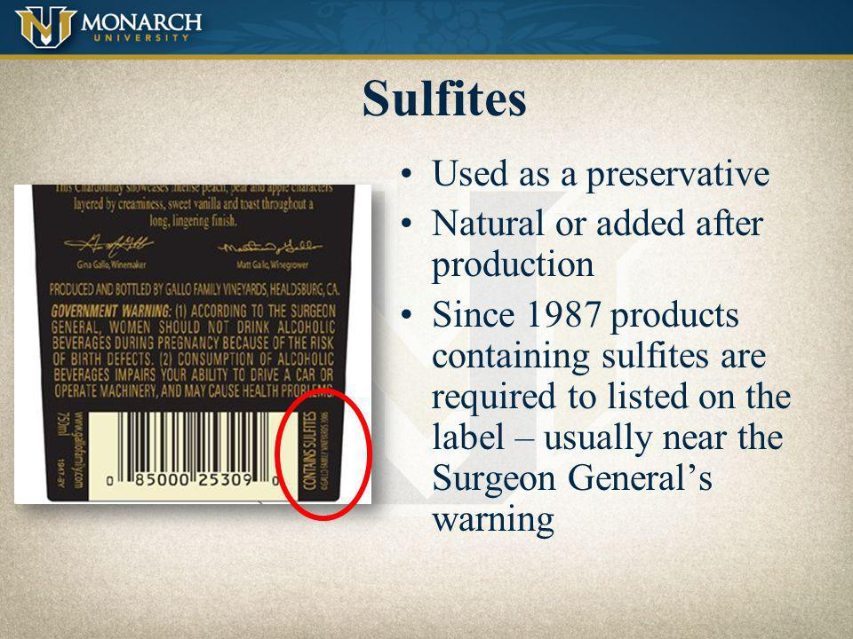 Sulfites Used as a preservative Natural or added after production