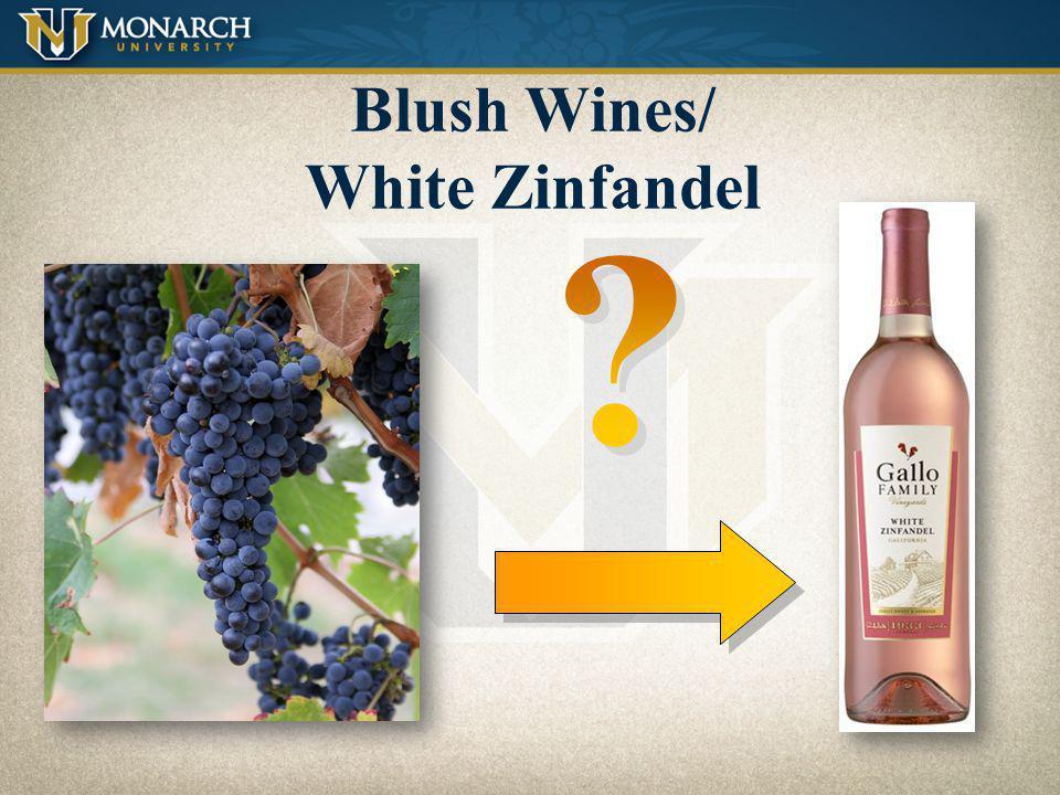 Blush Wines/ White Zinfandel