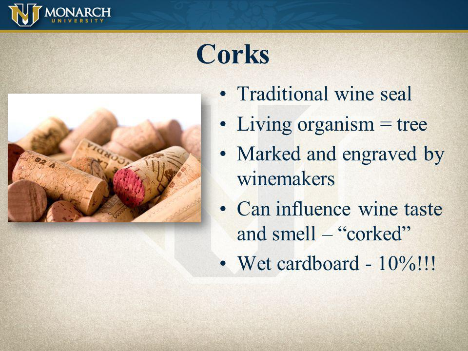 Corks Traditional wine seal Living organism = tree