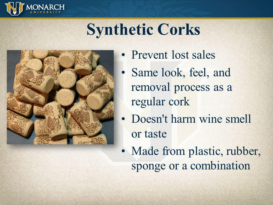 Synthetic Corks Prevent lost sales