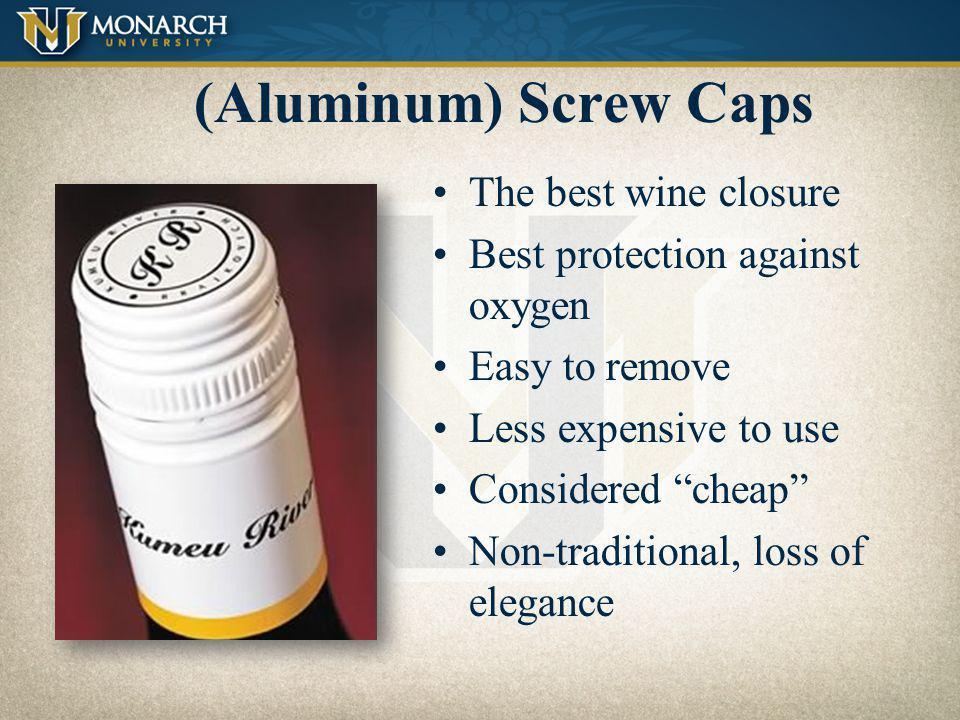(Aluminum) Screw Caps The best wine closure