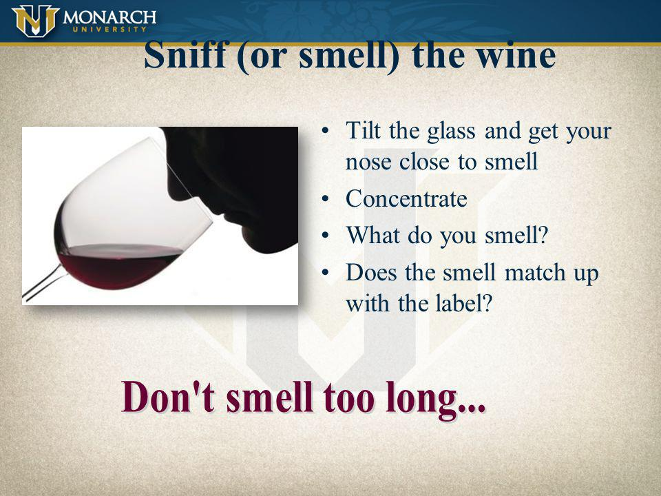 Sniff (or smell) the wine