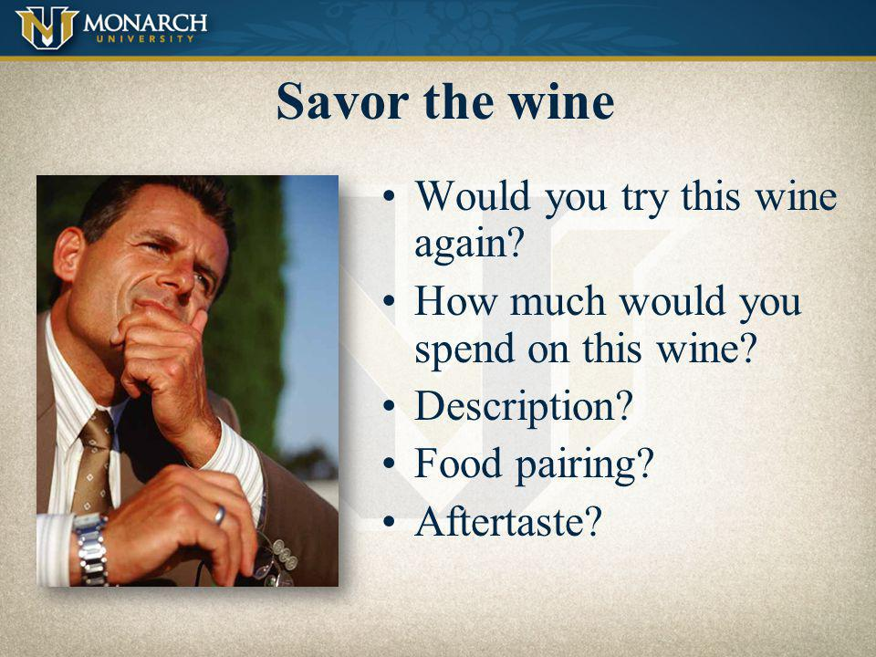 Savor the wine Would you try this wine again