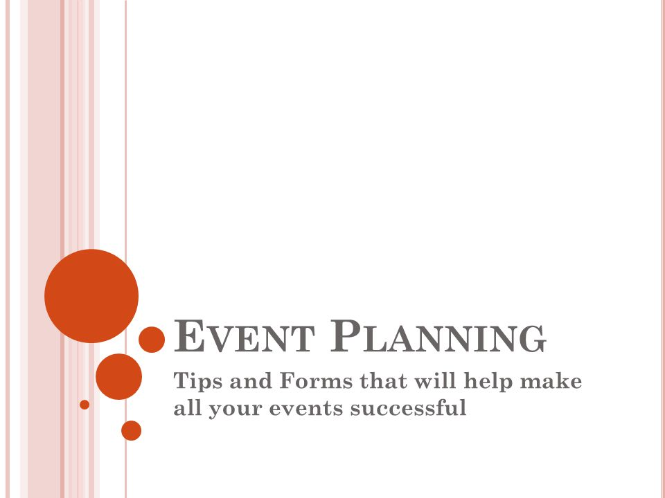 Tips and Forms that will help make all your events successful