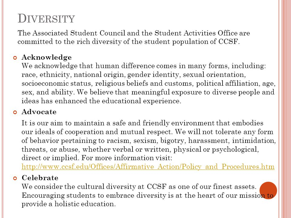 Diversity The Associated Student Council and the Student Activities Office are committed to the rich diversity of the student population of CCSF.