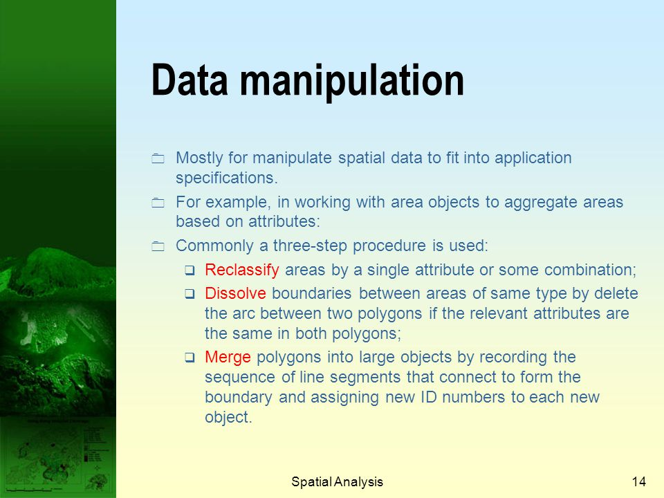 Prof. Qiming Zhou Data manipulation. Mostly for manipulate spatial data to fit into application specifications.