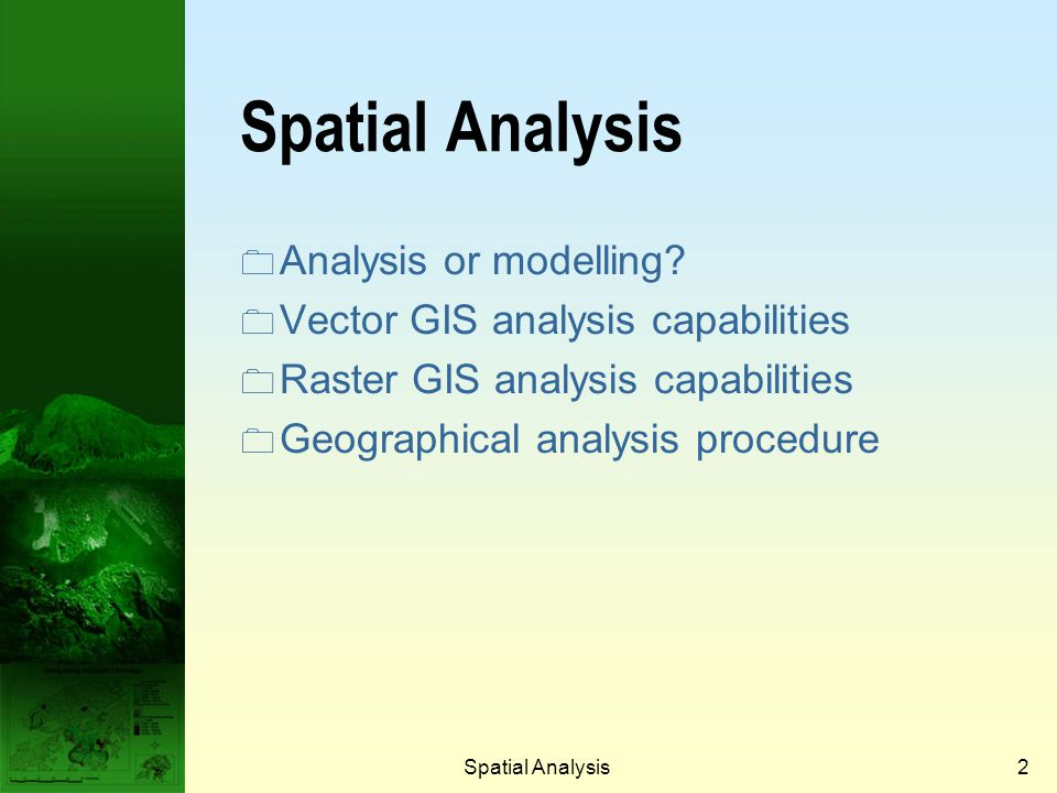Spatial Analysis Analysis or modelling