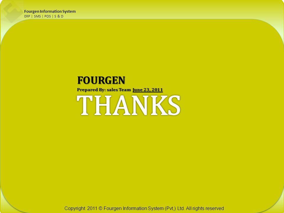 THANKS FOURGEN Prepared By: sales Team June 23, 2011