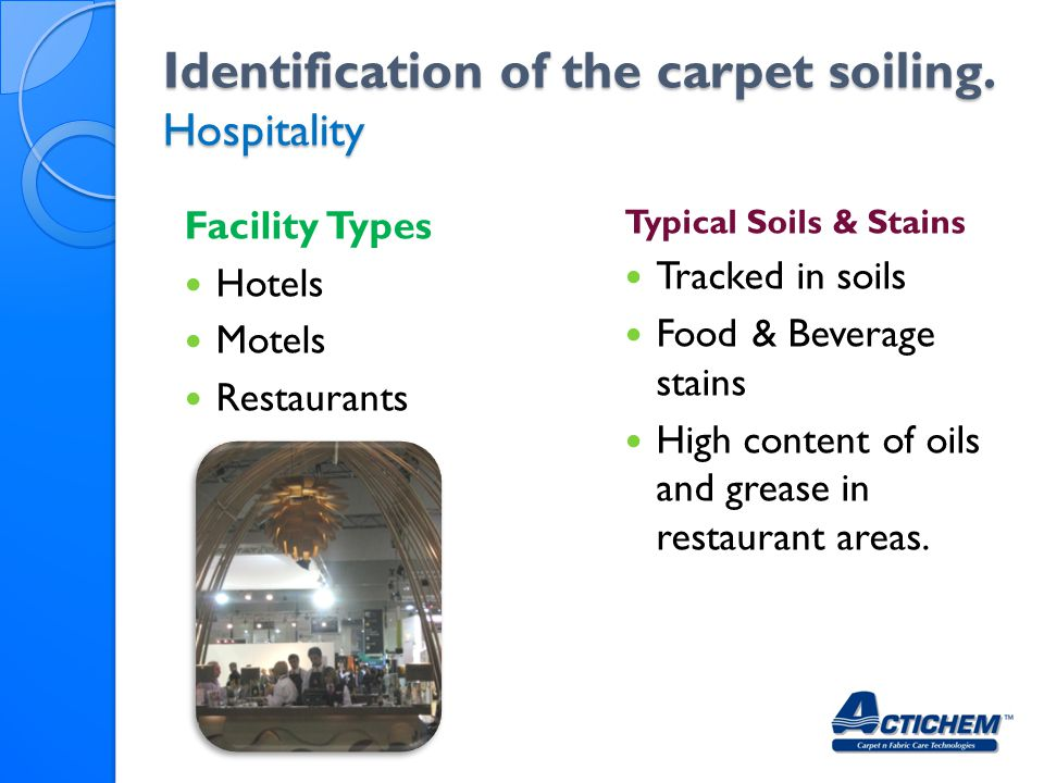 Identification of the carpet soiling. Hospitality