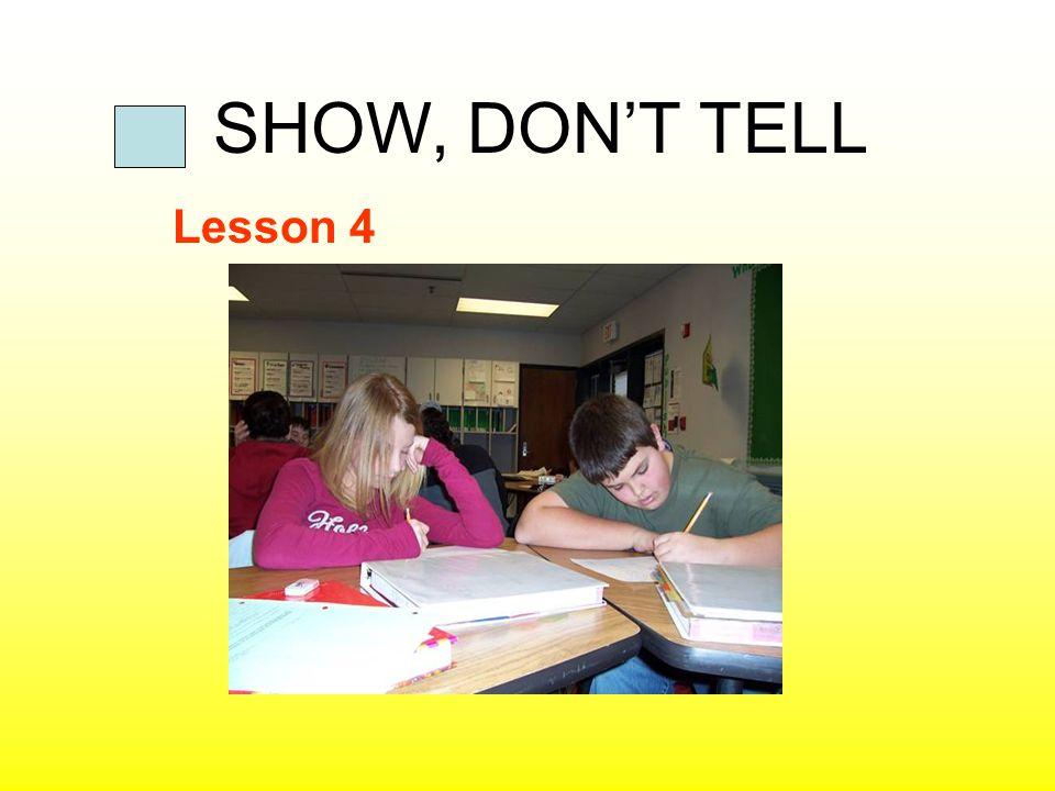 SHOW, DON'T TELL Lesson 4.