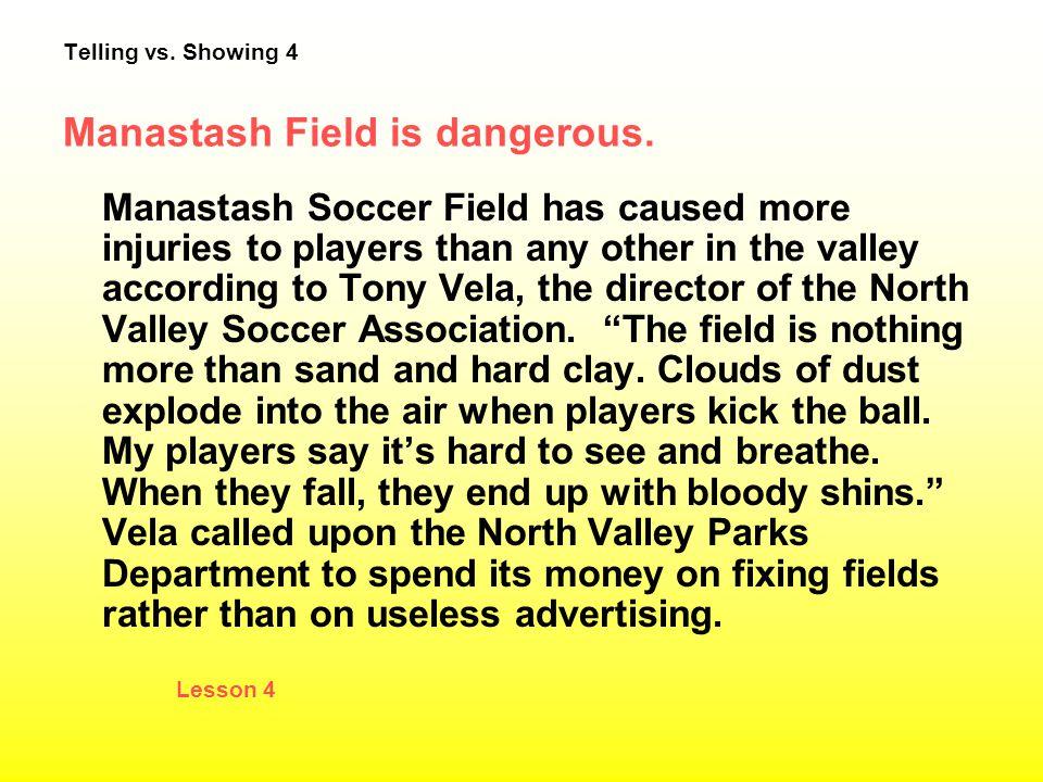 Telling vs. Showing 4 Manastash Field is dangerous.
