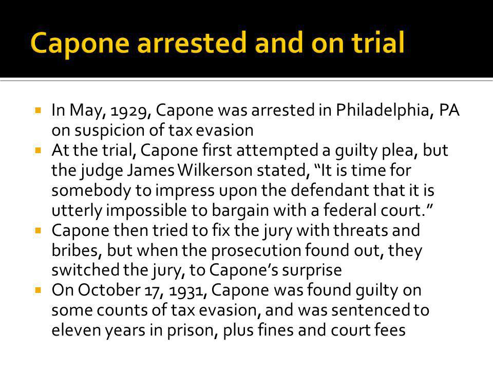 Capone arrested and on trial