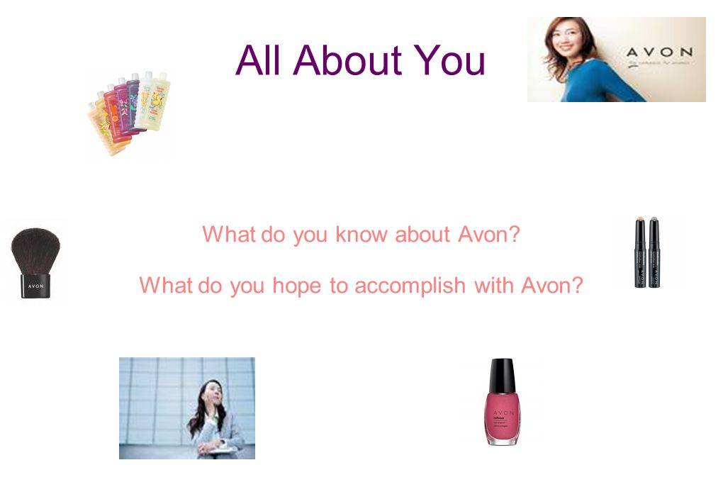 What do you know about Avon What do you hope to accomplish with Avon