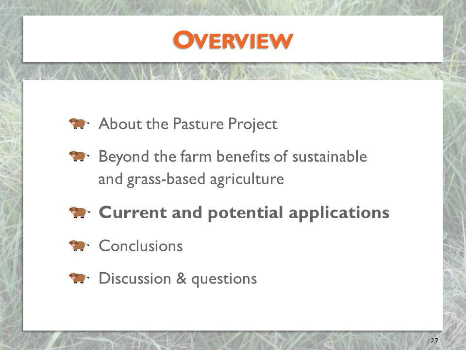 Overview Current and potential applications About the Pasture Project