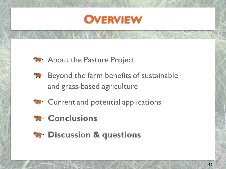Overview Conclusions Discussion & questions About the Pasture Project