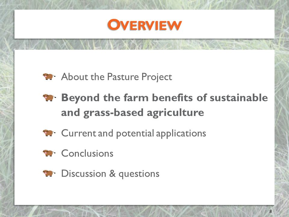 Overview About the Pasture Project. Beyond the farm benefits of sustainable and grass-based agriculture.