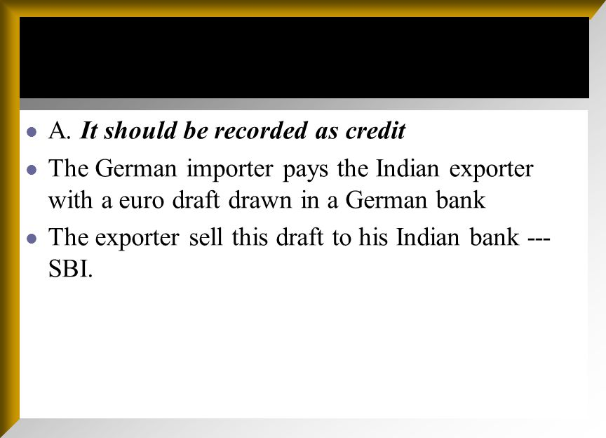 SBI sends this draft to its correspondent bank in Frankfurt, ------deutsche bank.