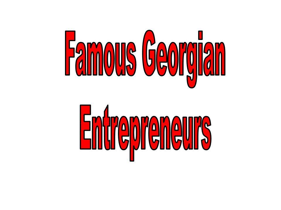 Famous Georgian Entrepreneurs