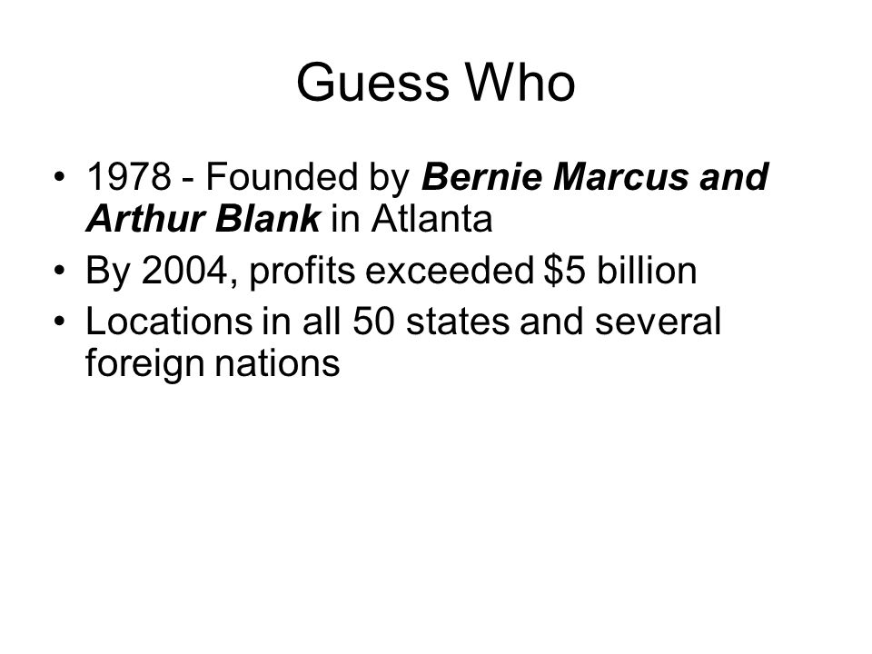 Guess Who 1978 - Founded by Bernie Marcus and Arthur Blank in Atlanta