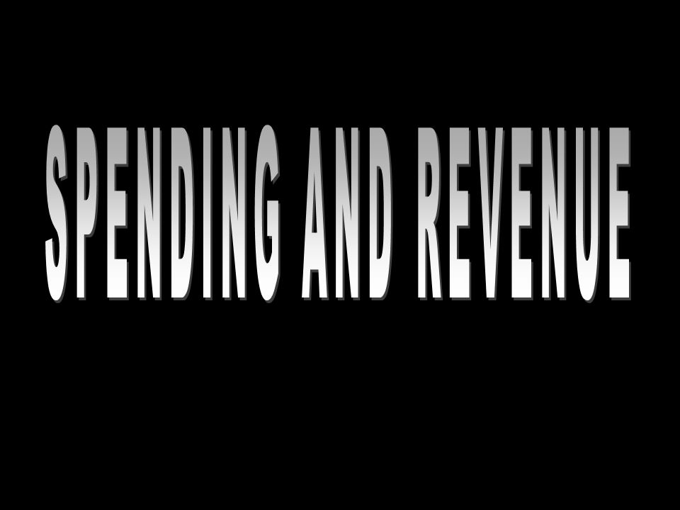 SPENDING AND REVENUE