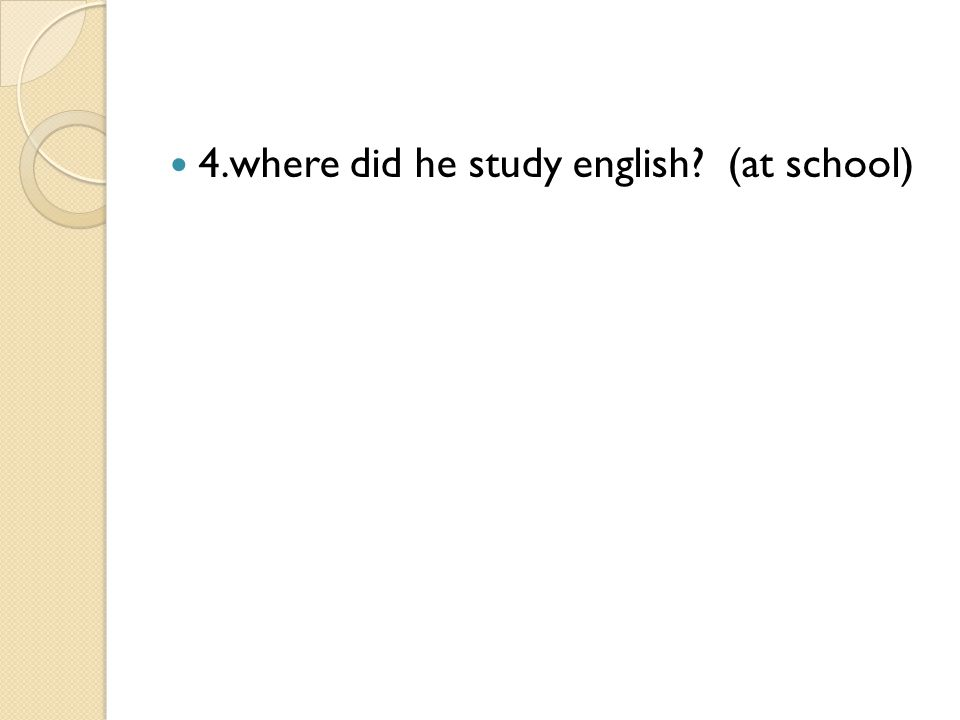 4.where did he study english (at school)
