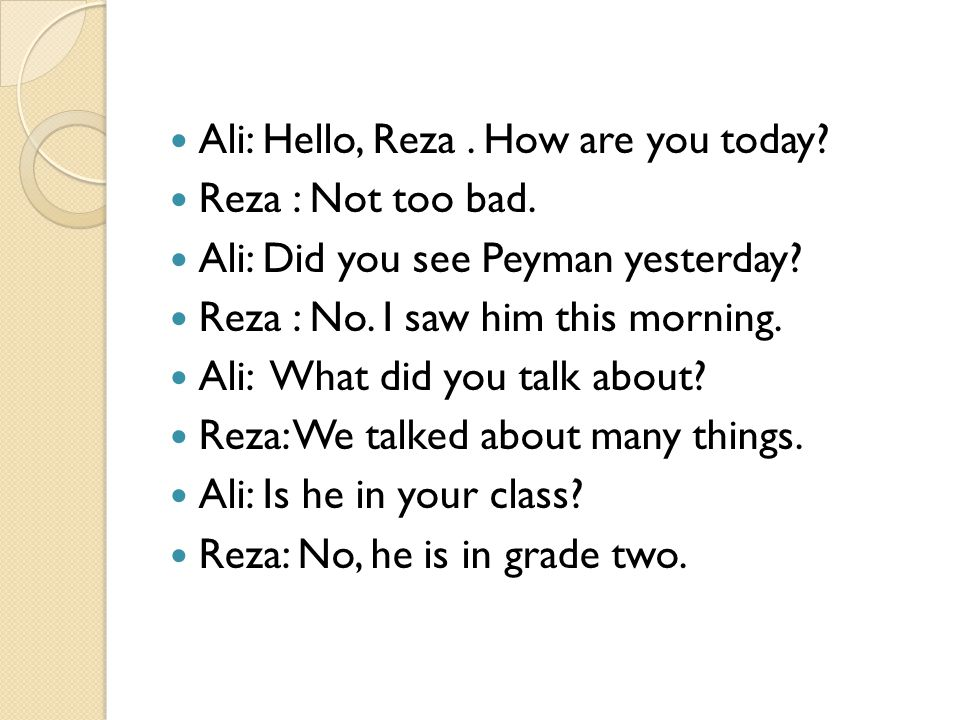 Ali: Hello, Reza . How are you today